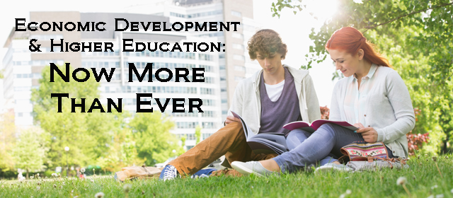 Economic Development & Higher Education: Now More Than Ever