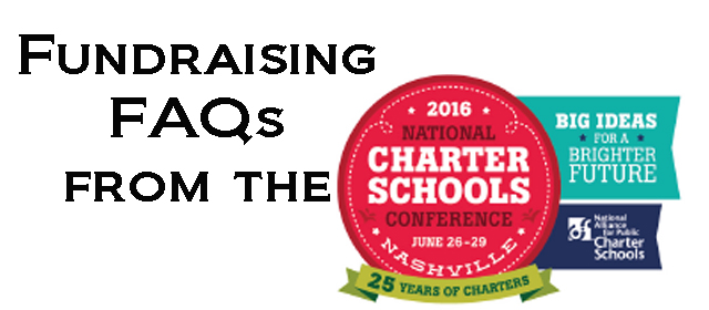 Fundraising FAQ's From The 2016 National Charter Schools Conference