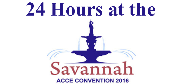 24 Hours At The Savannah ACCE Convention 2016