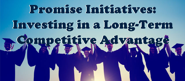 Promise Initiatives: Investing In A Long Term Competitive Advantage