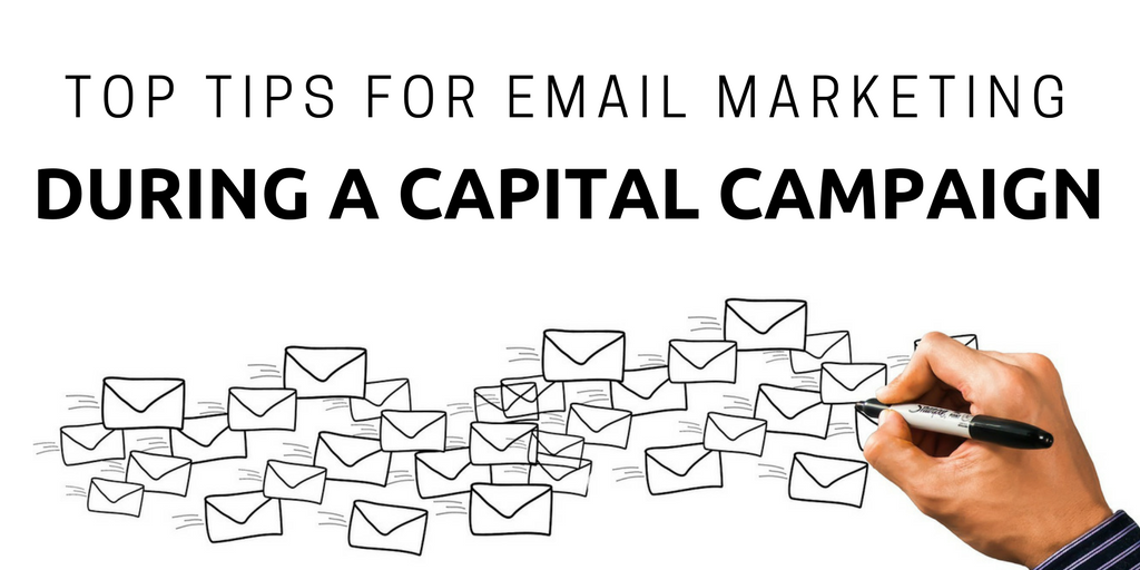 Funding Insights Blog: Top 10 Tips for Email Marketing During A Capital Campaign