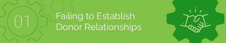 Failing to Establish Donor Relationships